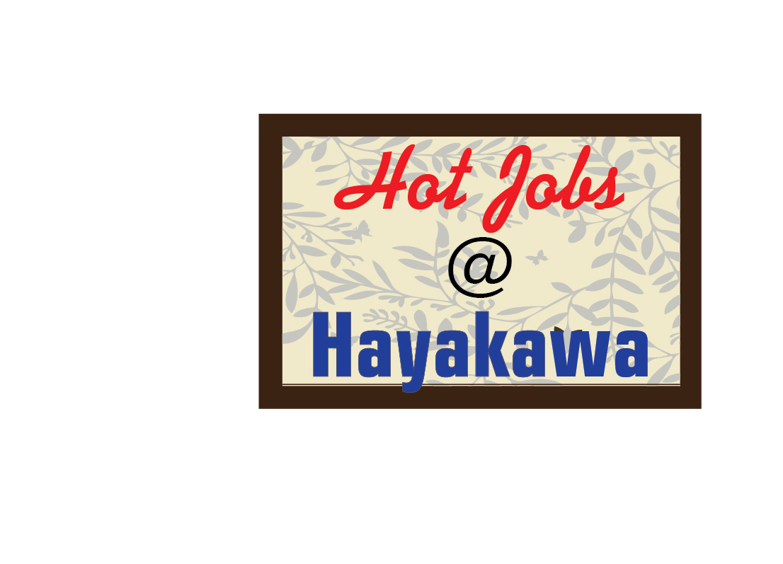 Hot Job Opening at Hayakawa!